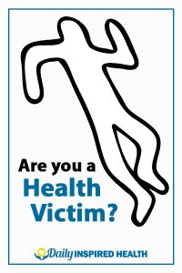 Are You A Health Victim