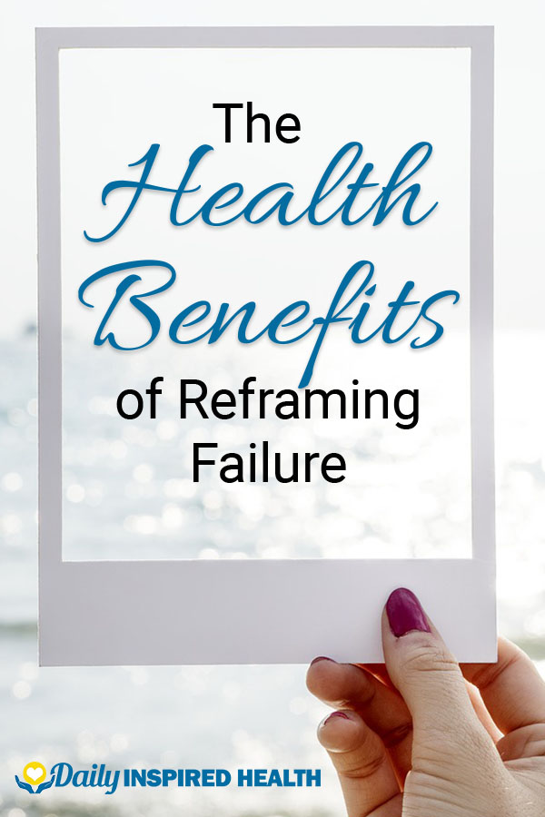 Health Benefits of Reframing Failure