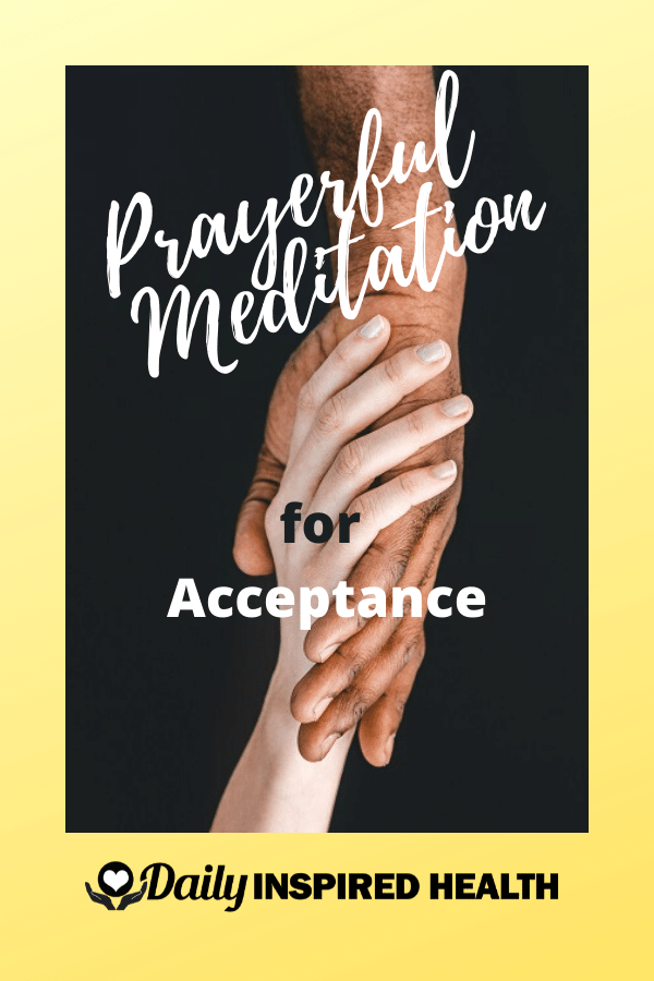Prayerful Meditation for Acceptance
